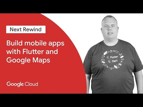 Build Mobile Apps With Flutter and Google Maps (Next '19 Rewind)