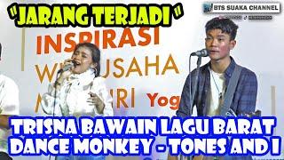 Moment Langka Trisna Bawain Lagu Dance Monkey Dari Tones And I