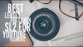 3 Best Video Lenses for Canon Rebel SL2 200d for YouTube Beginners