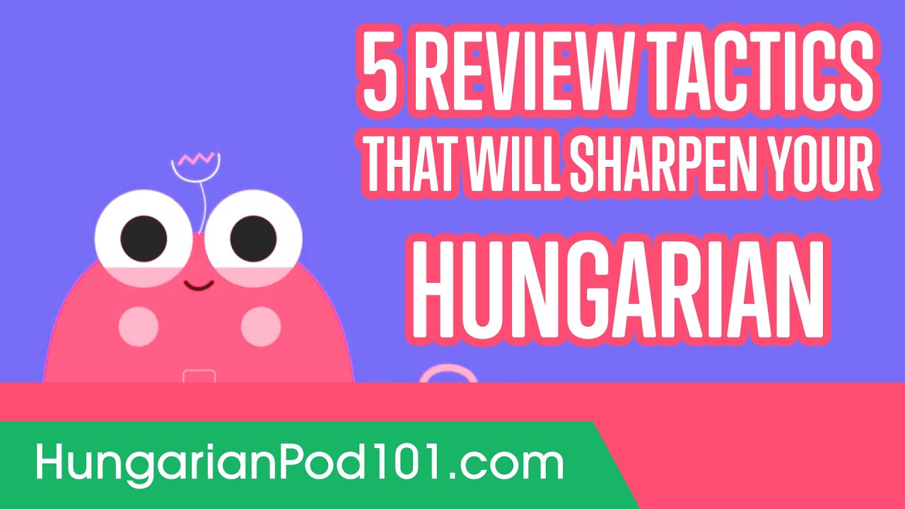 5 Review Tactics That Will Sharpen Your Hungarian
