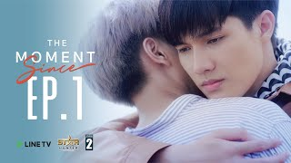 "The Moment ""- Since  l EP. 1"