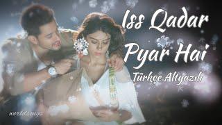 Iss Qadar Pyar Hai Türkçe Altyazılı Ankit Tiwari Kumkum Bhagya/Ah Kalbim