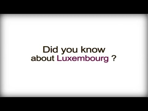 Did you know? - Luxembourg - Luxembourg Business Culture video