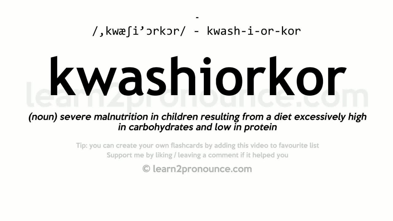 Kwashiorkor Pronunciation And Definition Youtube