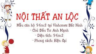 Hình ảnh đẹp thiết kế căn hộ sang trọng  96m2 tại Vinhomes Bắc Ninh - Nội thất An Lộc