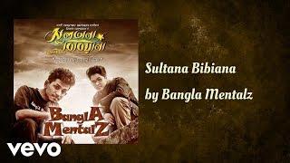 Bangla Mentalz - Sultana Bibiana (AUDIO)