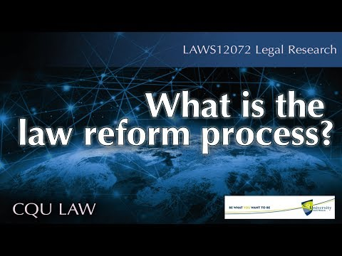 What is the law reform process?
