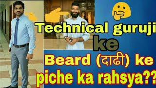 Reason for Beard of Technical Guruji |ft. Technical guruji ke Beard ka rahsya| by technical journali