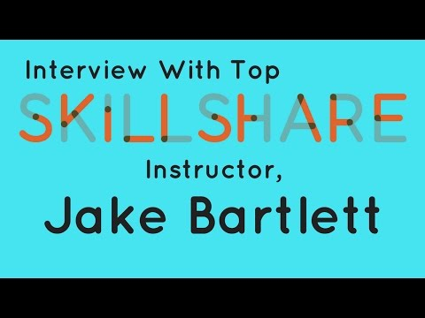 Jake Bartlett How To Be Successful Teaching Online On Skillshare
