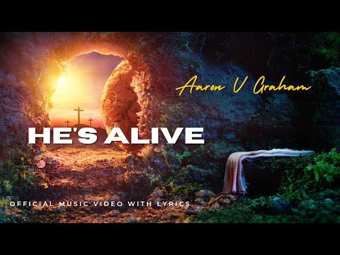 He's Alive - Aaron V Graham