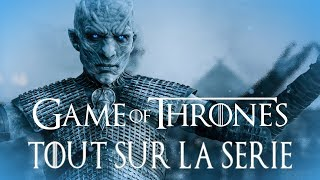 GAME OF THRONES : Tout sur la série
