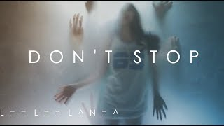 DON'T STOP // By - LEE LEE LANEA