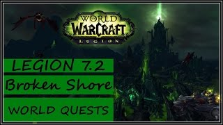 WoW Legion 7.2 PVE - Broken Shore Some World Quests
