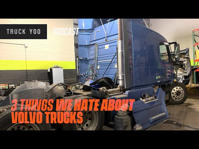 Three things we hate about Volvo Trucks. Podcast Episode 45