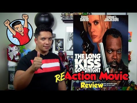 The Long Kiss Goodnight - ReAction Movie Review