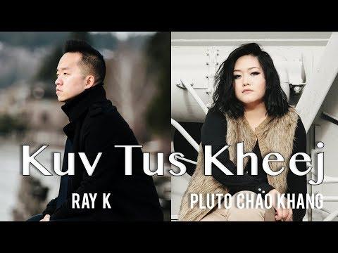 Ray_K - Kuv Tus Kheej ft. Pluto Chao Khang