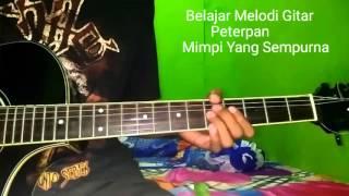 Belajar Melodi Gitar Peterpan Mimpi Yang Sempurna