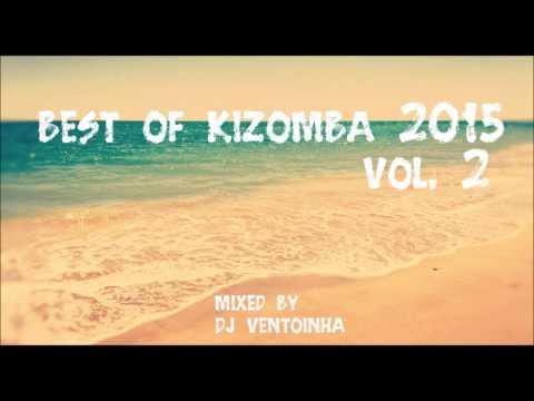 Kizomba 2015 vol.2 (Best of Kizomba)