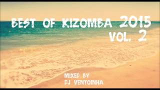 Kizomba 2015 vol.2 (Best of Kizomba)