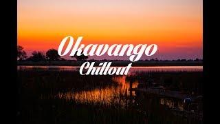 Magical Okavango Delta - Chillout Lounge Mix 2017