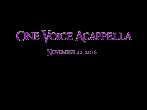 One Voice Acappella - November 22, 2016
