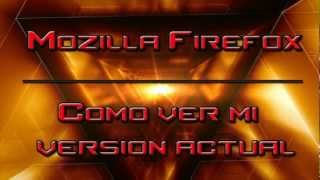 Mozilla Firefox - Como ver mi version actual [2012] [HD]