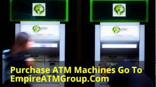 Own An ATM Machine EmpireATMGroup.Com