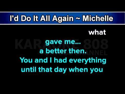 I'd Do It All Again ~ Michelle Meyer Karaoke Version ~ Karaoke 808
