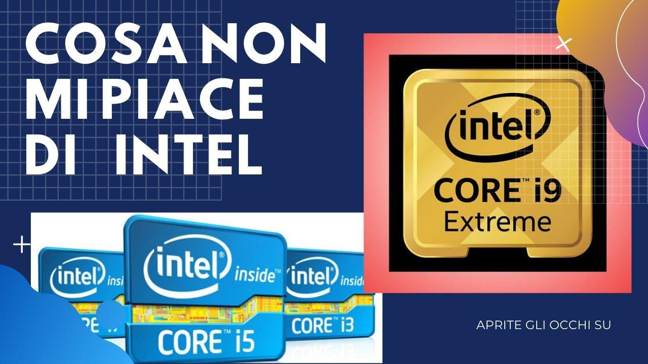 Cosa NON mi piace di Intel