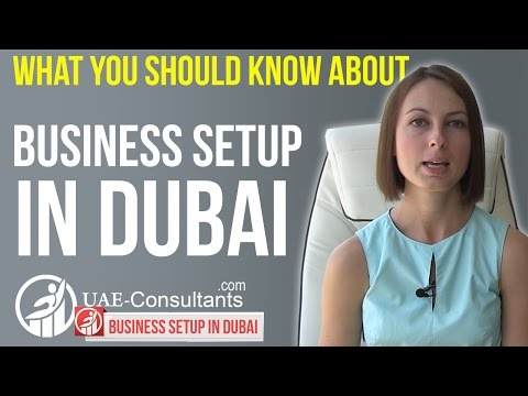 Business setup in Dubai - Types of companies, licenses and approvals in Dubai UAE