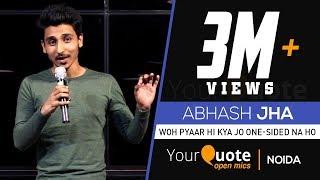 'Woh Pyaar Hi Kya Jo One-Sided Na Ho' by Abhash Jha | Hindi Poetry | YourQuote - Noida (Open Mic 1)
