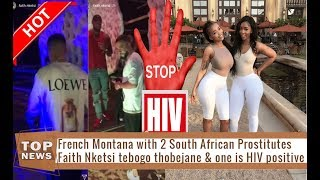 French Montana with 2 South African Prostitutes Faith Nketsi and tebogo thobejane HIV positive