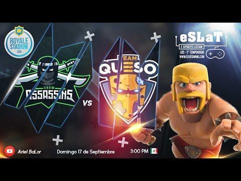 Clash Royale - | Team queso vs Assasin Crew  | Liga Royale Stadium | Jornada #3
