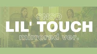 GIRLS' GENERATION - LIL' TOUCH (Mirrored ver.) [CHORUS PARTS]