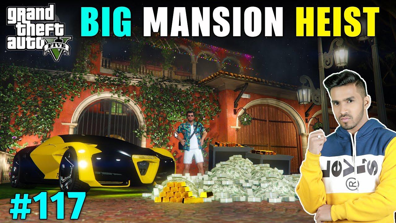 Download BIG MANSION HEIST FOR SHOWROOM | GTA V GAMEPLAY #117