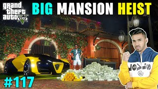 BIG MANSION HEIST FOR SHOWROOM | GTA V GAMEPLAY #117