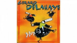 Gérard Delahaye - Hop-là c'est le vent - Clip