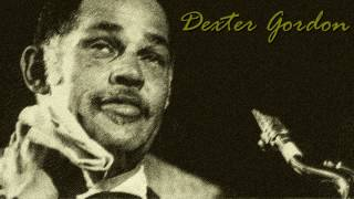 Dexter Gordon - Three o