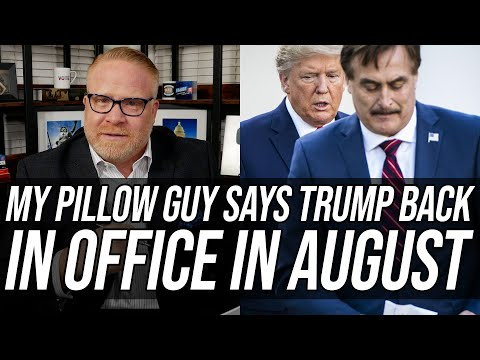 My Pillow Guy is HUMILIATED About His Lawsuit. Claims Trump Back in Office in August!!!