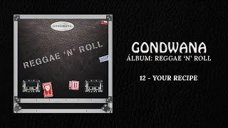GONDWANA - 12 Your Recipe (Cover Aswad)