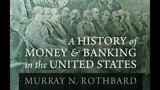 A History of Money and Banking in the United States (Part 1, 1/4) by Murray N. Rothbard