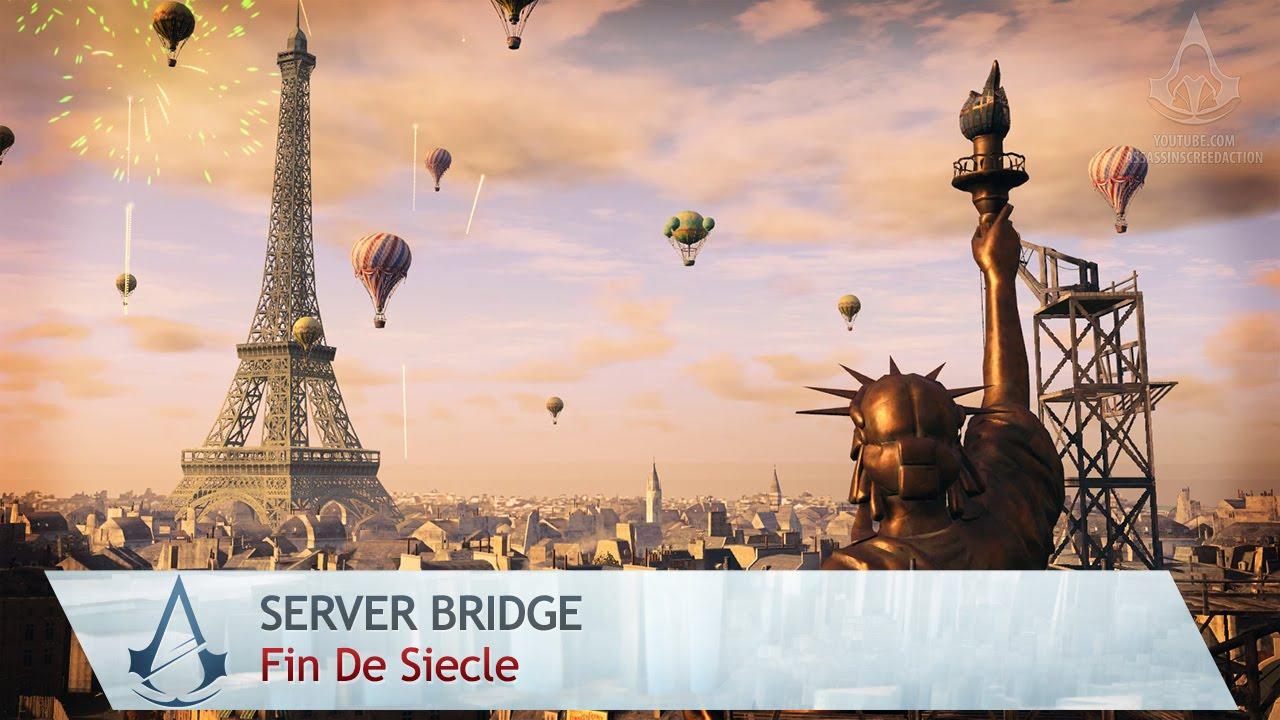 Assassin S Creed Unity Server Bridge Fin De Siecle