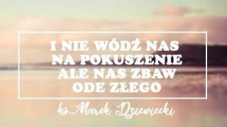[#8] Bóg nie zsyła krzyża - ks. Marek Dziewieckiego