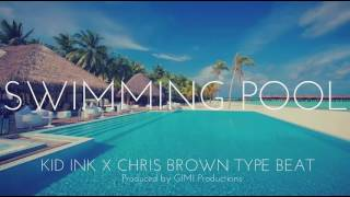 Gambar cover NEW!! Kid Ink x Chris Brown Type Beat - Swimming Pool (GIMI Productions)