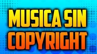 MUSICA SIN COPYRIGHT ELECTRONICA