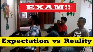 Exam: Expectation vs Reality