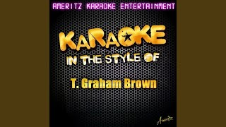 If You Could Only See Me Now (In the Style of T. Graham Brown) (Karaoke Version)