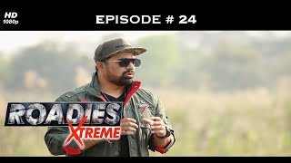 Roadies Xtreme - Full Episode 24 - Did Neha just walk out?