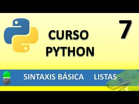 Curso Python. Sintaxis Básica V. Las listas. Vídeo 7