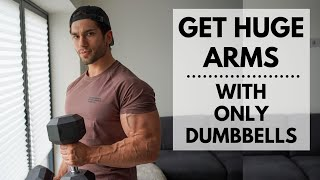 Dumbbell Only Arm Workout Get Huge Arms At Home Youtube